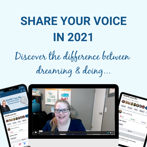 Share your voice in 2021 - discover the difference between dreaming & doing